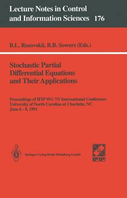 Stochastic Partial Differential Equations and Their Applications: Proceedings of IFIP WG 7/1 International Conference University of North Carolina at Charlotte, NC, June 6-8,1991 - Lecture Notes in Control and Information Sciences 176 (Paperback)