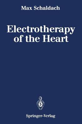 Electrotherapy of the Heart: Technical Aspects in Cardiac Pacing (Hardback)