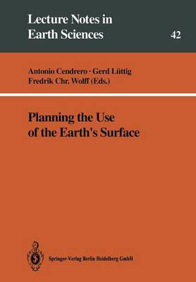 Planning the Use of the Earth's Surface - Lecture Notes in Earth Sciences 42 (Paperback)