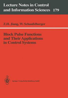 Block Pulse Functions and Their Applications in Control Systems - Lecture Notes in Control and Information Sciences 179 (Paperback)