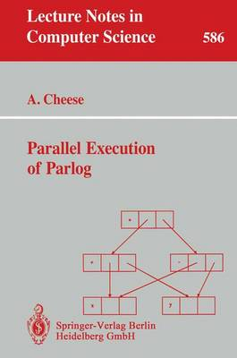 Parallel Execution of Parlog - Lecture Notes in Computer Science 586 (Paperback)
