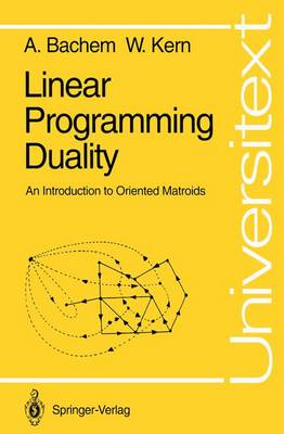 Linear Programming Duality: An Introduction to Oriented Matroids - Universitext (Paperback)