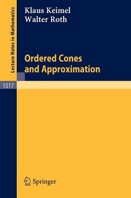 Ordered Cones and Approximation - Lecture Notes in Mathematics 1517 (Paperback)