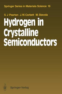 Hydrogen in Crystalline Semiconductors - Springer Series in Materials Science 16 (Paperback)