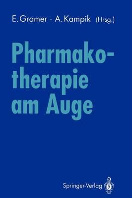 Pharmakotherapie am Auge: Internationales Symposium der Universitatsaugenklinik Wurzburg 10. November 1990 (Paperback)