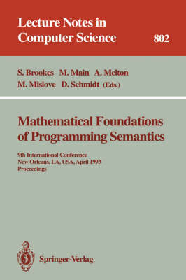 Mathematical Foundations of Programming Semantics: 7th International Conference, Pittsburgh, PA, USA, March 25-28, 1991. Proceedings - Lecture Notes in Computer Science 598 (Paperback)
