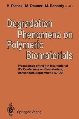 Degradation Phenomena on Polymeric Biomaterials (Hardback)