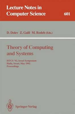 Theory of Computing and Systems: ISTCS '92, Israel Symposium, Haifa, Israel, May 27-28, 1992. Proceedings - Lecture Notes in Computer Science 601 (Paperback)