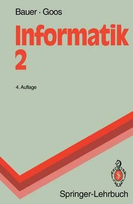 Informatik 2: Eine Einf hrende  bersicht - Springer-Lehrbuch (Paperback)