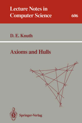 Axioms and Hulls - Lecture Notes in Computer Science 606 (Paperback)
