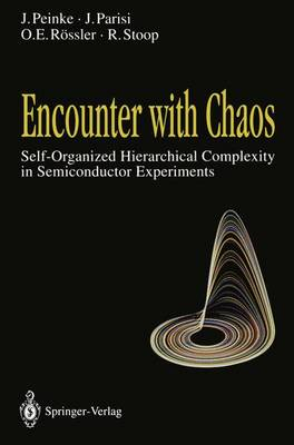 Encounter with Chaos: Self-Organized Hierarchical Complexity in Semiconductor Experiments (Hardback)
