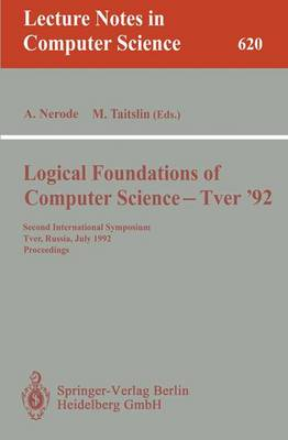 Logical Foundations of Computer Science - Tver '92: Second International Symposium, Tver, Russia, July 20-24, 1992. Proceedings - Lecture Notes in Computer Science 620 (Paperback)