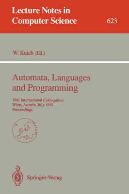 Automata, Languages and Programming: 19th International Colloquium, Wien, Austria, July 13-17, 1992. Proceedings - Lecture Notes in Computer Science 623 (Paperback)