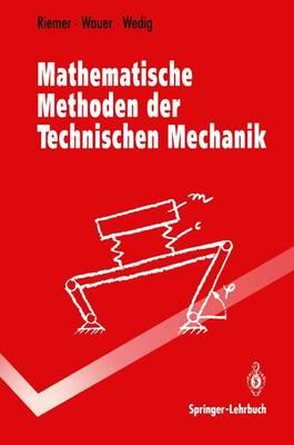 Mathematische Methoden der Technischen Mechanik - Springer-Lehrbuch (Paperback)