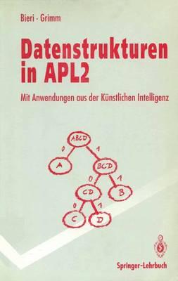 Datenstrukturen in APL2 - Springer-Lehrbuch (Paperback)