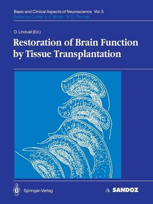 Restoration of Brain Function by Tissue Transplantation - Basic and Clinical Aspects of Neuroscience 5 (Paperback)