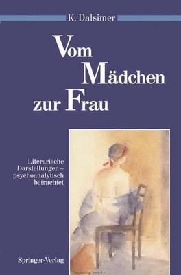 Vom Madchen zur Frau - Psychoanalyse der Geschlechterdifferenz (Paperback)