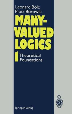 Many-Valued Logics 1: Theoretical Foundations (Hardback)