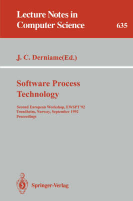 Software Process Technology: Second European Workshop, EWSPT '92, Trondheim, Norway, September 7-8, 1992. Proceedings - Lecture Notes in Computer Science 635 (Paperback)