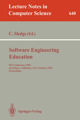 Software Engineering Education: SEI Conference 1992, San Diego, California, USA, October 5-7, 1992. Proceedings - Lecture Notes in Computer Science 640 (Paperback)
