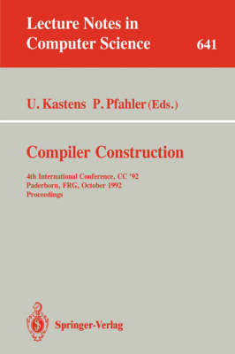 Compiler Construction: 4th International Conference, CC '92, Paderborn, FRG, October 5-7, 1992. Proceedings - Lecture Notes in Computer Science 641 (Paperback)