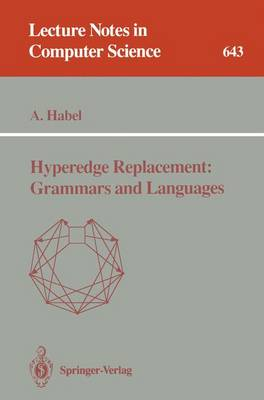 Hyperedge Replacement: Grammars and Languages - Lecture Notes in Computer Science 643 (Paperback)