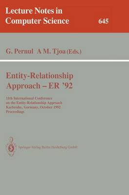 Entity-Relationship Approach - ER '92: 11th International Conference on the Entity-Relationship Approach, Karlsruhe, Germany, October 7-9, 1992. Proceedings - Lecture Notes in Computer Science 645 (Paperback)