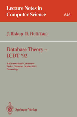Database Theory - ICDT '92: 4th International Conference, Berlin, Germany, October 14-16, 1992. Proceedings - Lecture Notes in Computer Science 646 (Paperback)