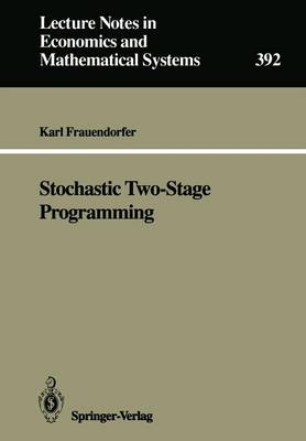 Stochastic Two-Stage Programming - Lecture Notes in Economics and Mathematical Systems 392 (Paperback)
