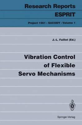 Vibration Control of Flexible Servo Mechanisms - Research Reports Esprit 1 (Paperback)