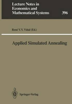 Applied Simulated Annealing - Lecture Notes in Economics and Mathematical Systems 396 (Paperback)