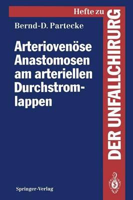 """Arteriovenose Anastomosen am Arteriellen Durchstromlappen - Hefte zur Zeitschrift  """"Der Unfallchirurg"""" 227 (Paperback)"""