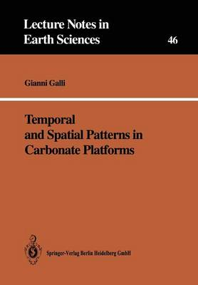 Temporal and Spatial Patterns in Carbonate Platforms - Lecture Notes in Earth Sciences 46 (Paperback)