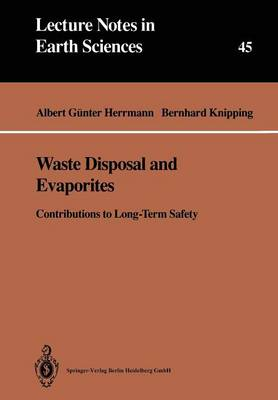Waste Disposal and Evaporites: Contributions to Long-Term Safety - Lecture Notes in Earth Sciences 45 (Paperback)