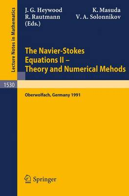 The Navier-Stokes Equations II - Theory and Numerical Methods: Proceedings of a Conference held in Oberwolfach, Germany, August 18-24, 1991 - Lecture Notes in Mathematics 1530 (Paperback)