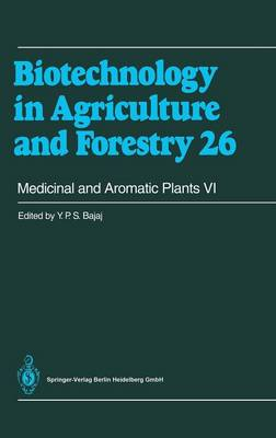Medicinal and Aromatic Plants VI - Biotechnology in Agriculture and Forestry 26 (Hardback)