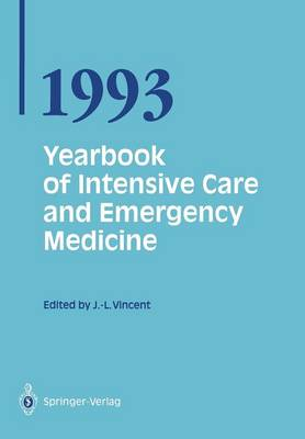 Yearbook of Intensive Care and Emergency Medicine 1993 - Yearbook of Intensive Care and Emergency Medicine 1993 (Paperback)