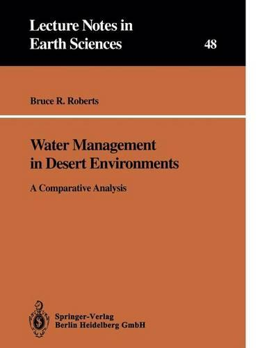 Water Management in Desert Environments: A Comparative Analysis - Lecture Notes in Earth Sciences 48 (Paperback)