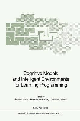 Cognitive Models and Intelligent Environments for Learning Programming - Nato ASI Subseries F: 111 (Hardback)
