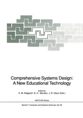 Comprehensive Systems Design: A New Educational Technology: Proceedings of the NATO Advanced Research Workshop on Comprehensive Systems Design: A New Educational Technology, held in Pacific Grove, California, December 2-7, 1990 - Nato ASI Subseries F: 95 (Hardback)