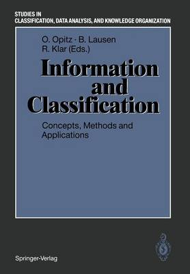 "Information and Classification: Concepts, Methods and Applications Proceedings of the 16th Annual Conference of the ""Gesellschaft fur Klassifikation e.V."" University of Dortmund, April 1-3, 1992 - Studies in Classification, Data Analysis, and Knowledge Organization (Paperback)"