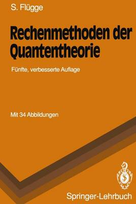 Rechenmethoden der Quantentheorie - Springer-Lehrbuch (Paperback)