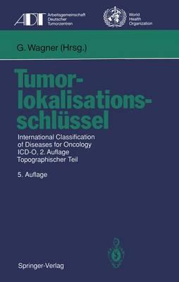 Tumorlokalisationsschlussel - Tumordokumentation in Klinik und Praxis (Paperback)