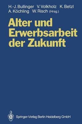 Alter Und Erwerbsarbeit Der Zukunft: Arbeit Und Technik Bei Ver nderten Alters- Und Belegschaftsstrukturen (Paperback)