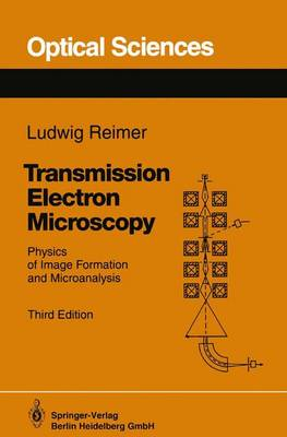 Transmission Electron Microscopy: Physics of Image Formation and Microanalysis - Series in Optical Sciences v. 36 (Paperback)