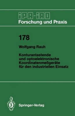 Konturantastende Und Optoelektronische Koordinatenmessgerate Fur Den Industriellen Einsatz - IPA-IAO - Forschung und Praxis 178 (Paperback)