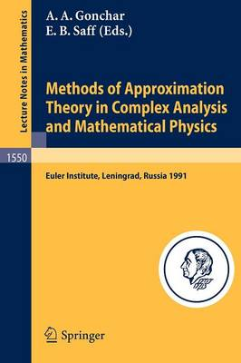 Methods of Approximation Theory in Complex Analysis and Mathematical Physics: Leningrad, May 13-24, 1991 - Lecture Notes in Mathematics 1550 (Paperback)