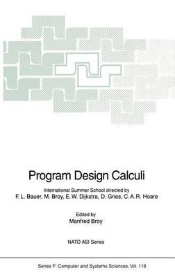 Program Design Calculi - Nato ASI Subseries F: 118 (Hardback)