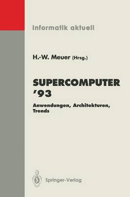 Supercomputer '93 - Informatik Aktuell (Paperback)