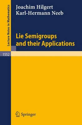Lie Semigroups and their Applications - Lecture Notes in Mathematics 1552 (Paperback)